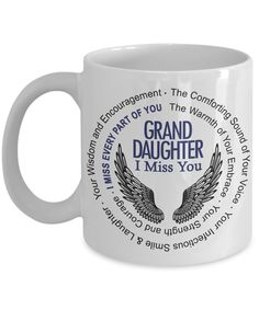 """GrandDaughter Memorial Gift Mug with Angel Wings  .  **Beautiful Printed Guardian Angel Wings Mug with """"Grand Daughter I Miss You"""" Printed on this lovely tribute Coffee Mug.        **Memorial Poem Printed around Gorgeous Angel Wings and Grand Daughter I Miss You.       **Beautiful Loss of Grand Daughter Memorial Gift for the loss of Loved One.  **Double Sided Print**"""