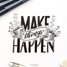 """""""Make things happen"""" quote lettering by Calligraphy Quotes Doodles, Brush Lettering Quotes, Doodle Quotes, Hand Lettering Quotes, Creative Lettering, Calligraphy Letters, Typography Letters, Lettering Design, Calligraphy Handwriting"""