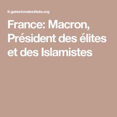 France: Macron, Président des élites et des Islamistes