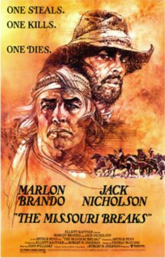"The Missouri Breaks (1976) Tom Logan is a horse thief. Rancher David Braxton has horses, and a daughter, worth stealing. But Braxton has just hired Lee Clayton, an infamous ""regulator"", to hunt down the horse thieves; one at a time. __<3 V. ___   Trailer https://www.youtube.com/watch?v=REDvyCr3ZhY"