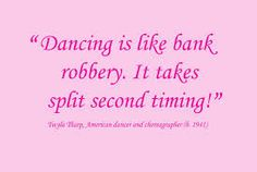 Dancing is like Bank Robbery. It takes split second timing! Save The Last Dance, Just Dance, Funny Dance Quotes, Dancing Quotes, Dance Sayings, Dancer Problems, All About Dance, Dance Like No One Is Watching, Country Dance