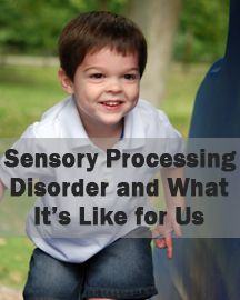 Sensory Processing Disorder and What it's Like for Us. This mom did a wonderful job explaining what it feels like for the child and the parent