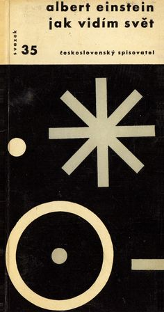 Albert Einstein, (1934),  Jak vidím svět (Mein Weltbild), Československý spisovatel, (1956-)1961. Designer not credited