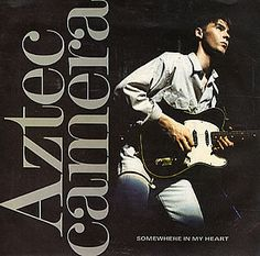 """For Sale - Aztec Camera Somewhere In My Heart UK  7"""" vinyl single (7 inch record) - See this and 250,000 other rare & vintage vinyl records, singles, LPs & CDs at http://eil.com"""