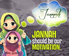 In life, to be successful you have to tie yourself to your goals. Tie your life to Jannah and never let go until you reach your goal.
