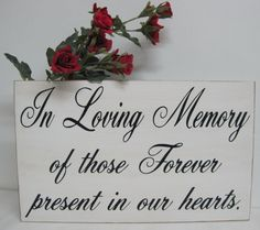 Wedding Sign In Loving Memory of those forever present in our hearts. Remember past loved ones on your special day.