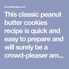 This crowd-pleasing recipe features crunchy peanut butter and is quick and easy to prepare. Classic Peanut Butter Cookie Recipe, Cookies And Cream, Unsalted Butter, Original Recipe, Allrecipes, Baking Soda, Cookie Recipes, Favorite Recipes, Crowd