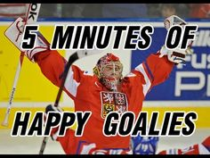 5 Minutes of Happy Goalies... the happiest video on earth - This is great!