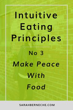 Intuitive eating principles   Body image   Emotional eating   Body positive   Beauty beyond size   Intuitive Eating Principle No. 3 - How to Make Peace with ALL foods.