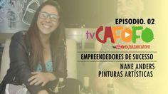 TV Cafofo - EMPREENDEDORES DE SUCESSO. EP 02
