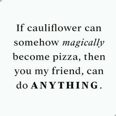 That being said has anyone ever tried a cauliflower pizza and been like OMG regular pizza is horrible! Why would anyone ever eat anything but a cauliflower pizza?didnt think so. Regular Pizza, Personal Training Studio, Cauliflower Pizza, Maui, Pilates, Sayings, Lyrics, Quotations, Idioms