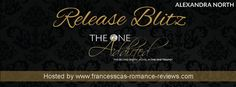 Radical Reads Book  Blog: Release Blitz The One Addicted by Alexandra North