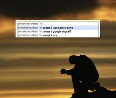 The saddest cry for help in history. | The 19 Dumbest Things That Google Is Forced ToSuggest