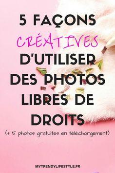 5 façons créatives d'utiliser des photos libres de droits et en bonus 5 images gratuites à télécharger !
