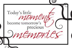 today's little #moments become tomorrow's by WhisperWillowDesignz $3.50 #printable