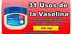Mujeres Valiosas: 31 Usos de la vaselina
