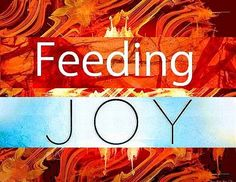 Feeding the Joy!  Gladness keeps away both Madness and Sadness ;-)  http://what-buddha-said.net/drops/III/Feeding_Joy.htm