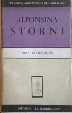 Alfonsina Storni / Nira Etchenique - Buenos Aires : La Mandrágora, imp. 1958