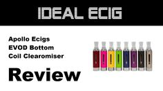 Apollo EVOD BCC Review - Bottom Coil Clearomiser