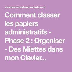 Comment classer les papiers administratifs - Phase 2 : Organiser - Des Miettes dans mon Clavier...