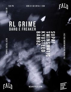 FALD | Social Club | Berlin | https://beatguide.me/paris/event/social-club-f-a-l-d-w-rl-grime-darq-e-freaker-the-twinsmatic-supa-bambz-social-club-20140221