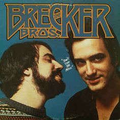 The Brecker Brothers - Don't Stop The Music at Discogs