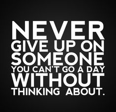 """""""Never give up on someone..."""" // I'm not giving up, I'm letting go."""