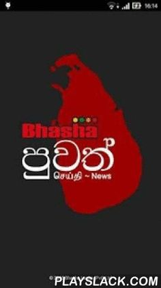 Bhasha Puvath | Sri Lanka News  Android App - playslack.com , Bhasha Puvath is Sri Lanka's Premier Mobile News Reader App which brings news in Sinhala, Tamil & English languages. Bhasha Puvath aggregates & shows you Breaking News from the popular Sri Lankan web News sources.Features:* Read breaking news from All the Sri Lankan News sources including Gossip News* The easy to use Modern User Interface* Supports YouTube videos, Image galleries & links in news* Read Sinhala, Tamil &amp…