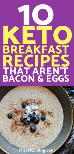 Ketogenic breakfast doesn't have to be plain. Here are some keto breakfast recipes to help keep things fresh.