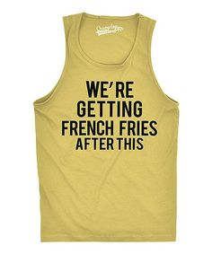 Yellow 'Getting French Fries After This' Tank - Men's Regular