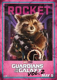 Guardians of the Galaxy Vol 2 character posters. - 5 to 11 - Rocket