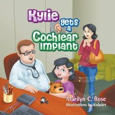 """Touching Children's Book Explains Hearing Loss … and Gain! """"Kylie Gets a Cochlear Implant"""" by Marilyn C. Rose. Read more here... http://newbookjournal.com/2013/07/kylie-gets-a-cochlear-implant-by-marilyn-c-rose/ New Book Journal posts free press releases for authors and publishers."""