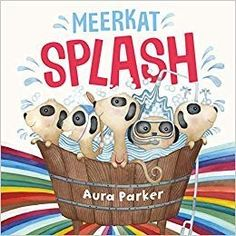 Meerkat Splash by Aura Parker, available at Book Depository with free delivery worldwide. First Time For Everything, Country School, Books Australia, Frequent Flyer Program, Australian Authors, Teaching Literature, I Kid You Not, New Children's Books, Preschool Books