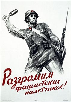 A World War II Soviet propaganda poster, by S. Bochkov and S. Boym, showing a Russian infantryman throwing a grenade. 1941. The text reads: 'Let's Destroy The Fascist Invaders!'. Laski Diffusion/Getty Images) - pin by Paolo Marzioli