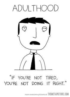 I'm always tired, lol #Winning