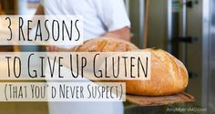 3 Reasons to Give Up Gluten (That You'd Never Suspect) - Put down that whole-grain bagel and read up! Here are three surprising reasons to go gluten-free.