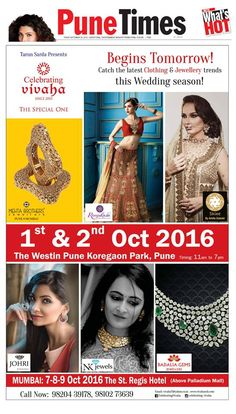 Asia's Biggest Wedding Exhibition in Pune Begins Tomorrow!  #CelebratingVivaha Featured in Pune Times for its upcoming Grand #WeddingExhibition in Pune on 1st and 2nd October 2016. Catch the Latest trends in Clothing and Jewellery from the finest designers of #Fashion industry like Johri by Amaze Jewels, NK Jewels, #BadaliaGemsJewellers, #MehtaBrothersJewellers, #Roopkala, #ShineByAmitaSolanki and many more Contact @ 09811923456