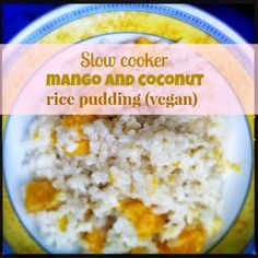 slow cooker mango and coconut rice pudding (vegan)