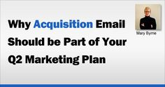Why Acquisition Email Should be Part of Your Marketing Plan