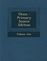 lataa / download YKSIN – PRIMARY SOURCE EDITION epub mobi fb2 pdf – E-kirjasto