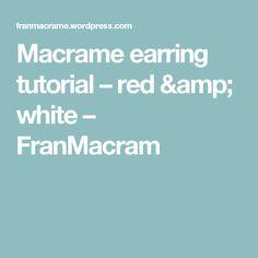 Macrame earring tutorial – red & white – FranMacram