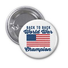 Back To Back World War Champs Pinback Button