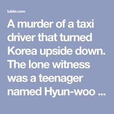 A murder of a taxi driver that turned Korea upside down. The lone witness was a teenager named Hyun-woo who was later forced into making a false confe. False Confessions, Hyun Woo, Taxi Driver, Trials, Lonely, Prison, How To Become, Korea, Names