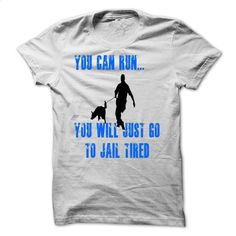 YOU CAN RUN T Shirt, Hoodie, Sweatshirts - t shirt printing #Tshirt #style