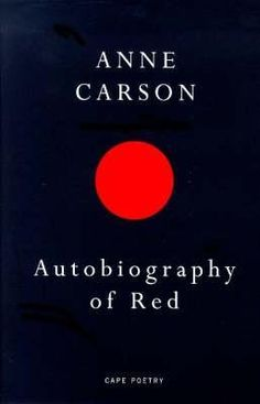 Autobiography of Red (Red #1) by Anne Carson http://www.bookscrolling.com/the-54-best-short-books-you-can-read-in-a-day/ #bestshortbooks #bookscrolling