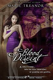 Blood Descent (Blood Hunter#3) by Marie Treanor — Adult Paranormal Romance