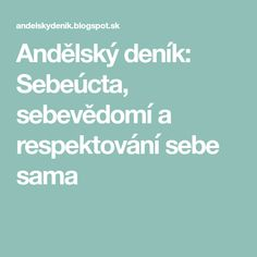 Andělský deník: Sebeúcta, sebevědomí a respektování sebe sama Nordic Interior, Karma, Detox, Spirituality, Wisdom, Math Equations, Mantra, Ds, Exercise
