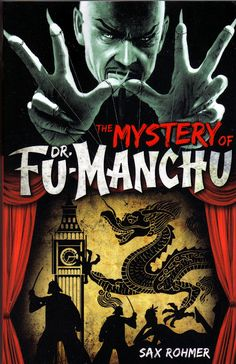 ... written on this page before about Sax Rohmer (né Arthur Henry Ward) and his famous succession of thrillers featuring evil Chinese genius Dr. Fu-Manchu, ...