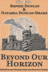Beyond Our Horizon: The Science Fiction and Fantasy Stories From The Wittegen Press Giveaway Games by Natasha Duncan-Drake, Sophie Duncan