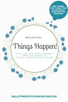 Beautiful things happen when you distance yourself from the negative. Stock Investing, Investing In Stocks, Stock Portfolio, Things Happen, Free Training, Stock Market, Beautiful Things, Distance
